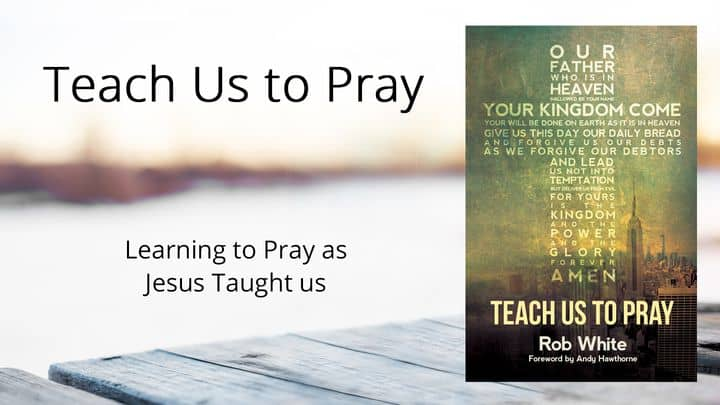 Daily Devotional: Teach Us To Pray
