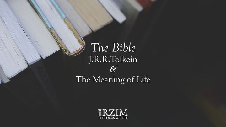 Daily Devotional: The Bible, J.R.R. Tolkien And The Meaning Of Life