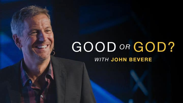 Daily Devotional:Good Or God? With John Bevere