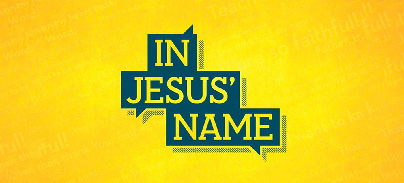 Devotional - Prayer - In Jesus' Name